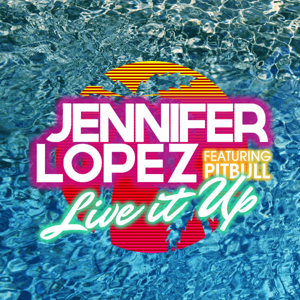 Jennifer Lopez Live It Up Featuring Pitbull