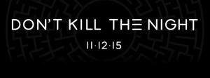 Don't Kill The Night