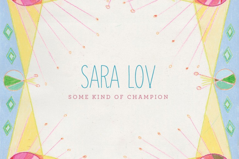 Sara-Lov-Some-Kind-Of-Champion