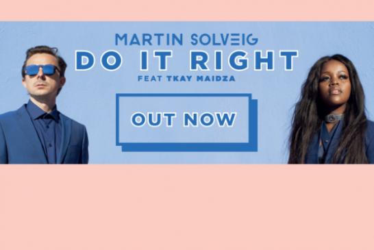 """MARTIN SOLVEIG  """"Do It Right""""  feat. Tkay Maidza"""