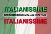 Italianissime – Tutti i successi di Musica Italiana senza Tempo