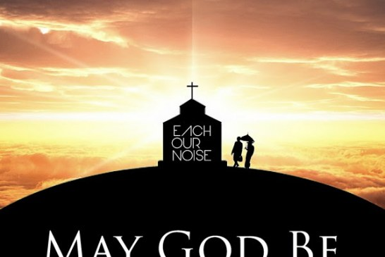 "Each Our Noise: in rotazione il nuovo singolo ""May God Be"""
