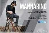 MANNARINO  ANNUNCIA IL RITORNO SULLE SCENE  CON UN CONCERTO SPECIALE – SABATO 25 MARZO PER LA PRIMA VOLTA  LIVE AL PALALOTTOMATICA DI ROMA