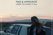 """FAIS & AFROJACK   """"Used To Have It All"""""""