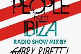 PEOPLE FROM IBIZA  People From Ibiza > mixato da Gabry Ribetti < direttamente dai migliori Dance Floors