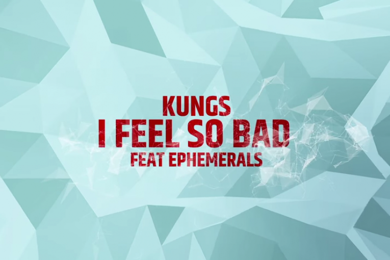 cover-kungs-i-feel-so-bad-feat-ephemerals