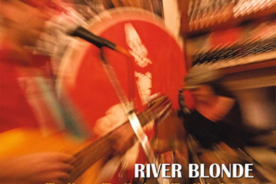 "River Blonde: l'11 Dicembre a Roma la presentazione del nuovo album ""The Heart, the Healer and The Holy Groove"""