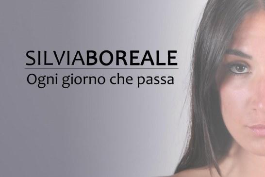 """Silvia Boreale: arriva in tutte le radio il nuovo singolo """"OGNI GIORNO CHE PASSA"""""""