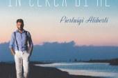 """Pierluigi Aliberti: arriva in tutte le radio il primo singolo """"In cerca di me"""""""
