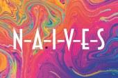 N-A-I-V-E-S: il 27 Febbraio uscirà il nuovo album omonimo