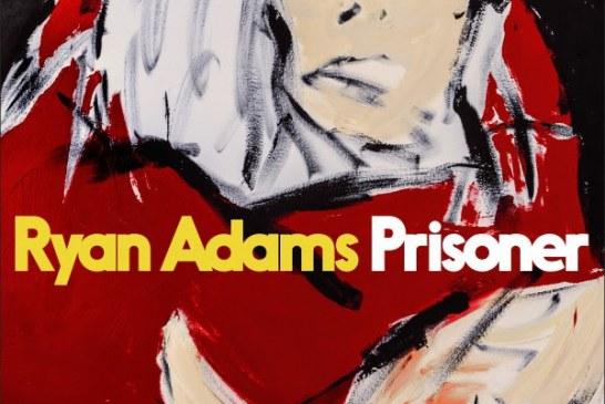 """Ryan Adams: il nuovo album """"Prisoner"""" da oggi nei negozi e in digitale"""