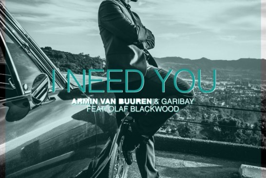 "Armin Van Buuren & Garibay: in tutte le radio il nuovo singolo ""I Need You"" feat. Olaf Blackwood"