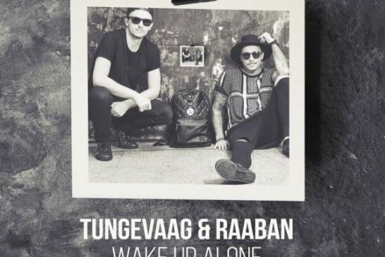 "Tungevaag & Raaban. dal 23 marzo in tutte le radio ""Wake Up Alone"" feat. Clara Mae"