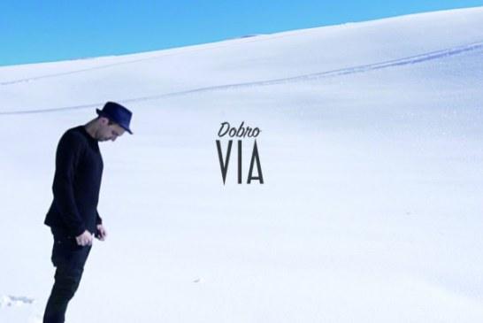"""Dobro: in rotazione in tutte le radio il nuovo singolo """"Via"""""""