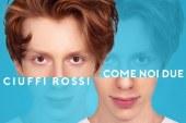 """Ciuffi Rossi: in rotazione il nuovo singolo """"Come noi due"""""""