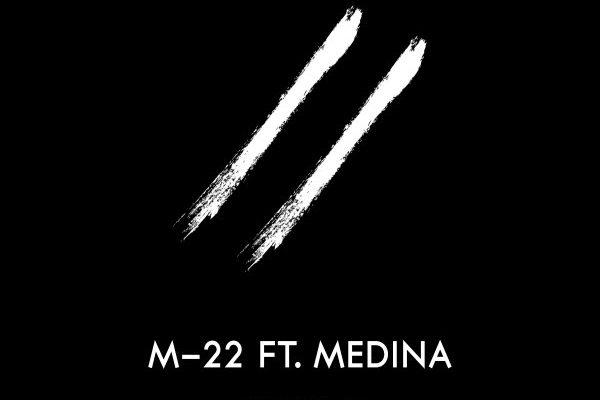 M-22 feat medina